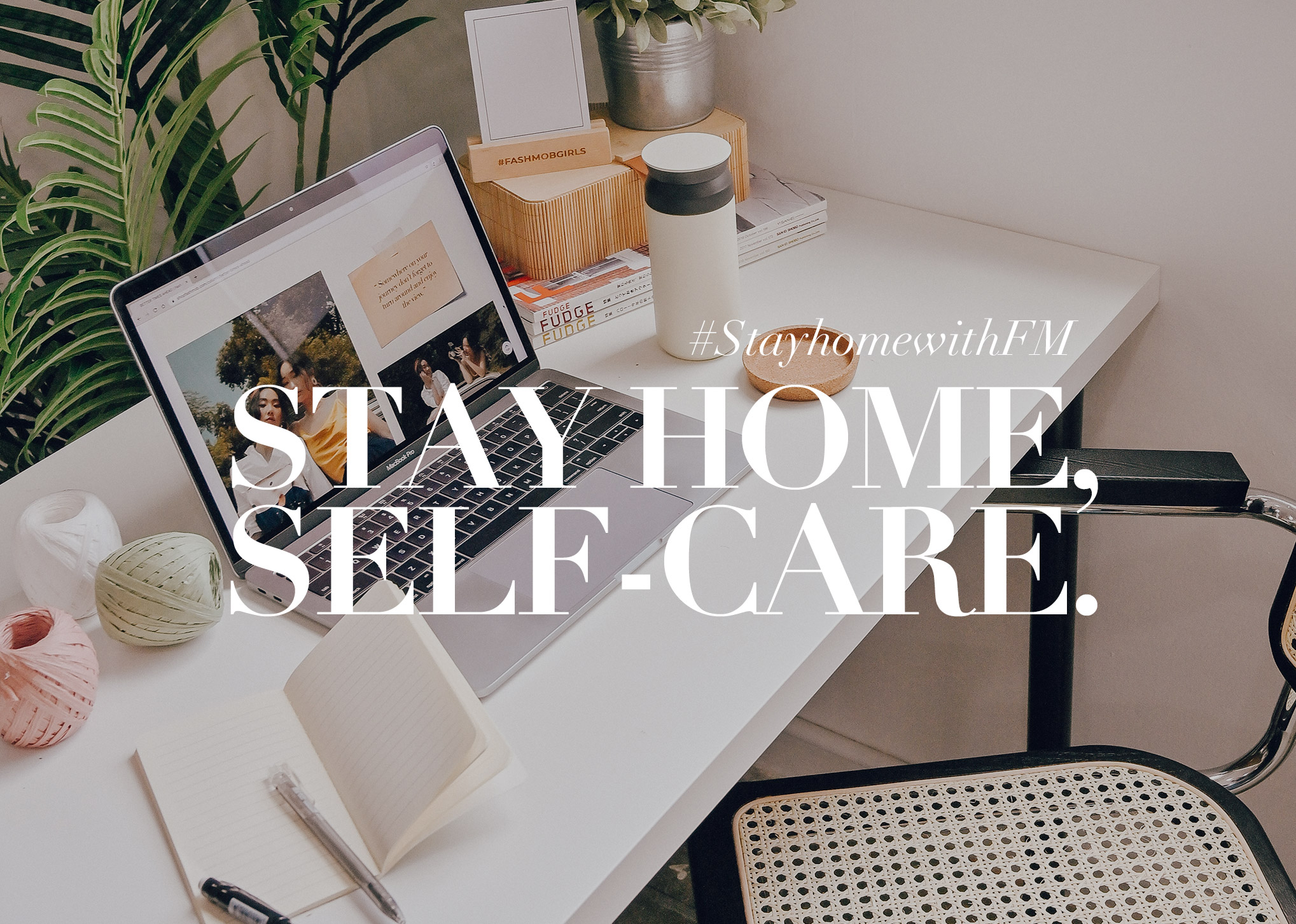 STAY HOME, SELF-CARE